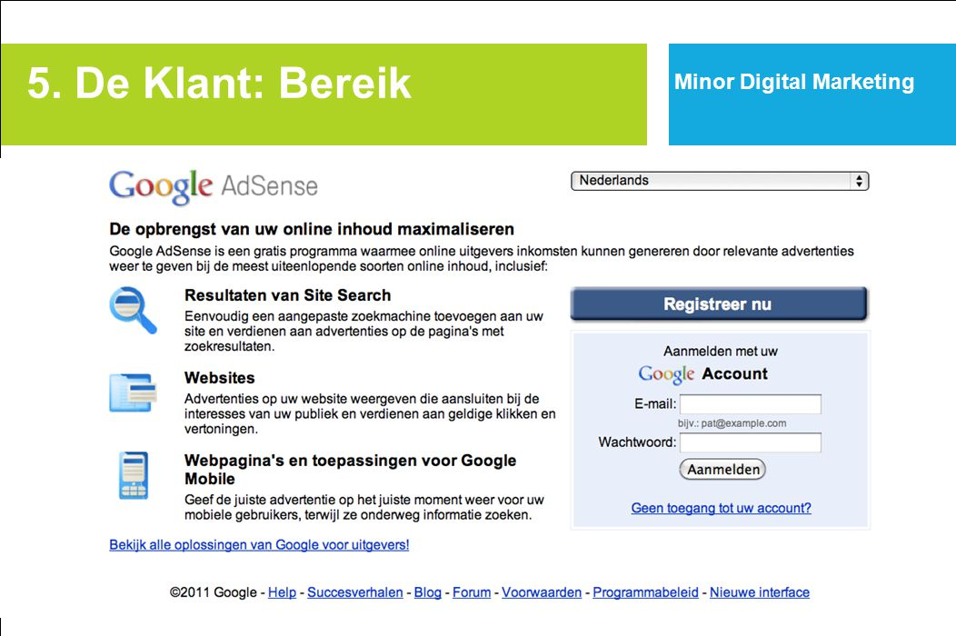 5. De Klant: Bereik Minor Digital Marketing