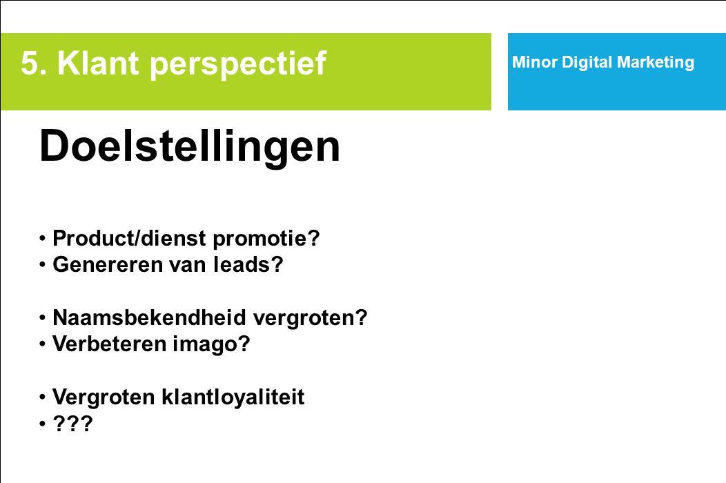 Doelstellingen 5. Klant perspectief Product/dienst promotie
