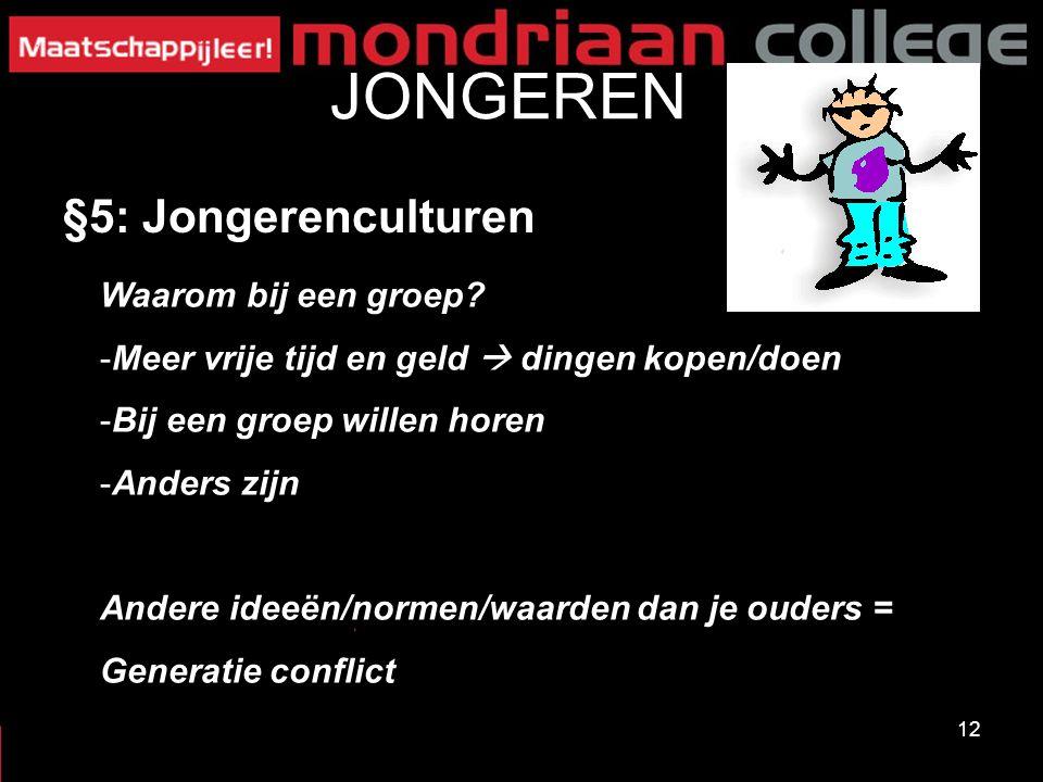 JONGEREN §5: Jongerenculturen Waarom bij een groep
