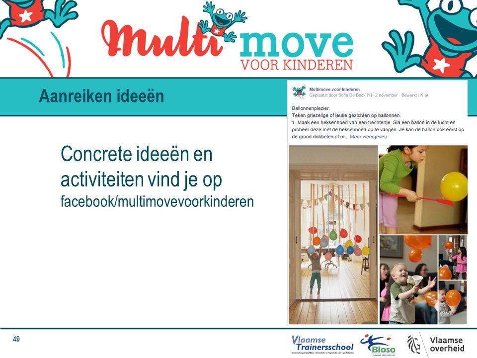 Aanreiken ideeën Concrete ideeën en activiteiten vind je op facebook/multimovevoorkinderen