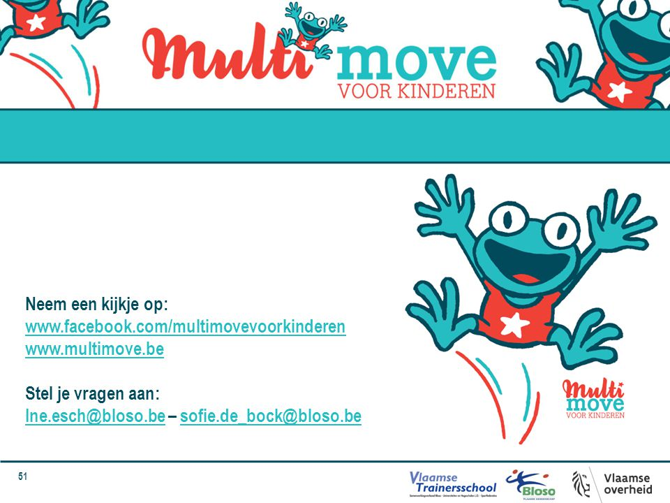 Neem een kijkje op: www.facebook.com/multimovevoorkinderen. www.multimove.be. Stel je vragen aan:
