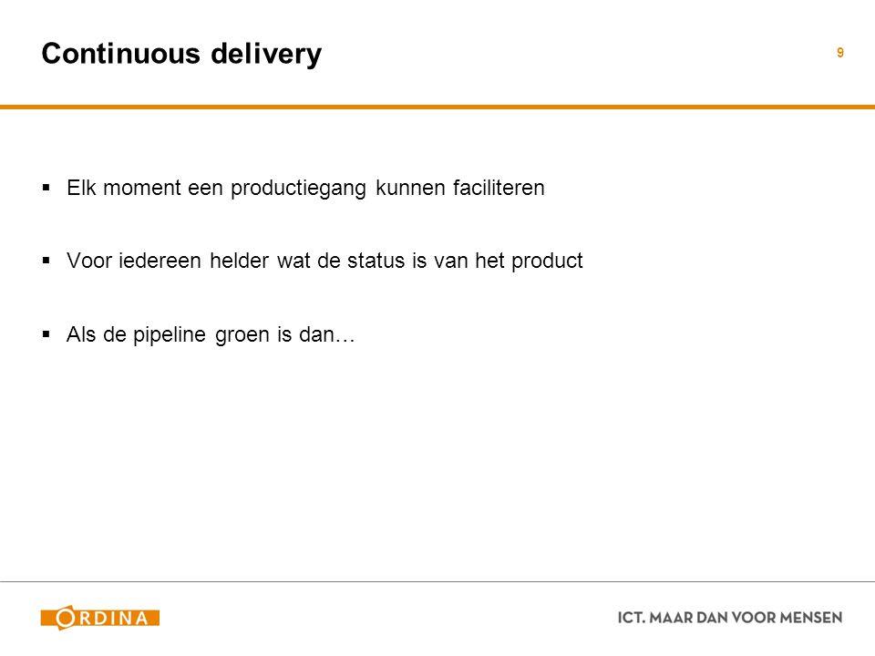 Continuous delivery Elk moment een productiegang kunnen faciliteren