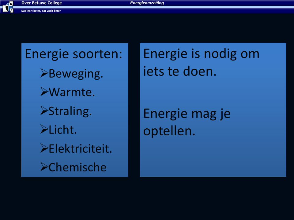 Energie is nodig om iets te doen.