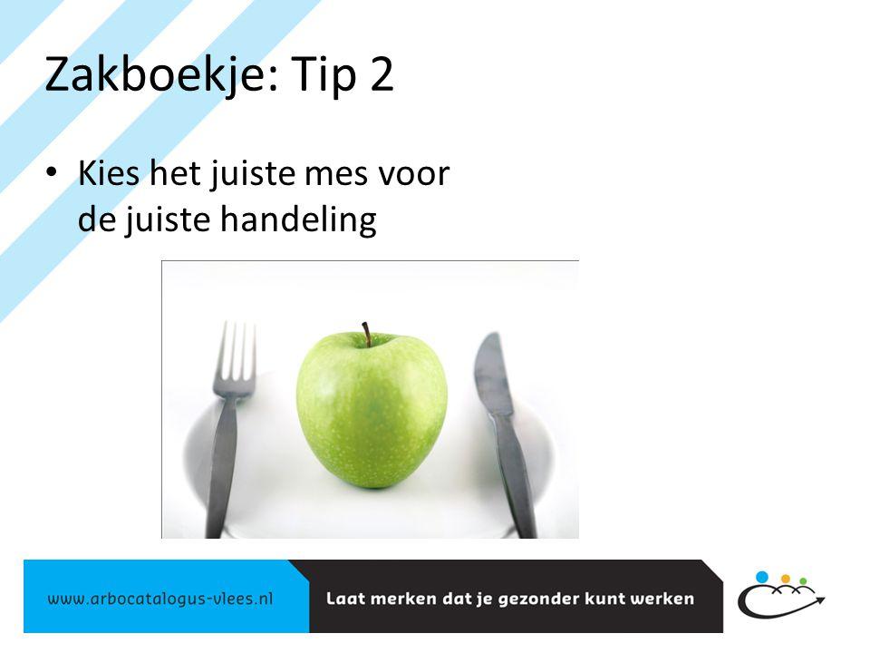 Zakboekje: Tip 2 Kies het juiste mes voor de juiste handeling