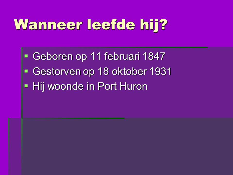 Wanneer leefde hij Geboren op 11 februari 1847