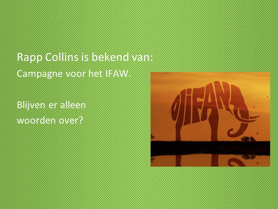 Rapp Collins is bekend van: