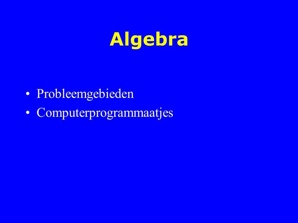 Algebra Probleemgebieden Computerprogrammaatjes