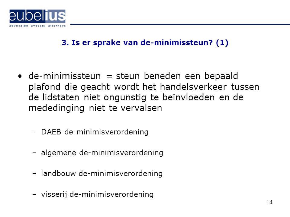 3. Is er sprake van de-minimissteun (1)