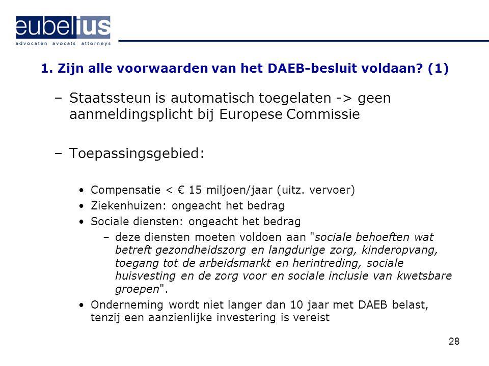 1. Zijn alle voorwaarden van het DAEB-besluit voldaan (1)