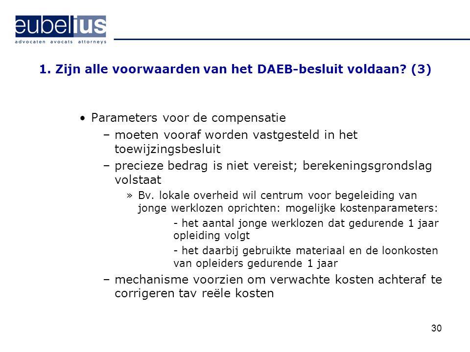 1. Zijn alle voorwaarden van het DAEB-besluit voldaan (3)
