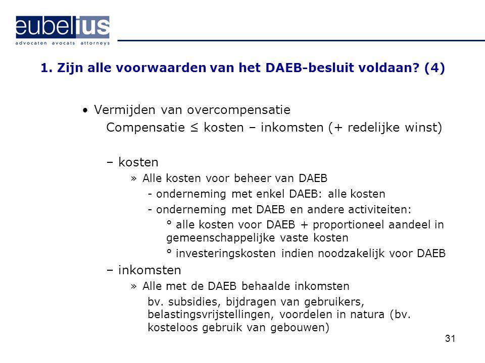 1. Zijn alle voorwaarden van het DAEB-besluit voldaan (4)