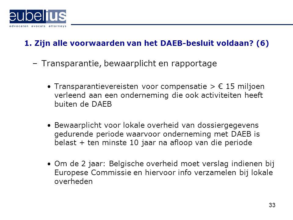 1. Zijn alle voorwaarden van het DAEB-besluit voldaan (6)