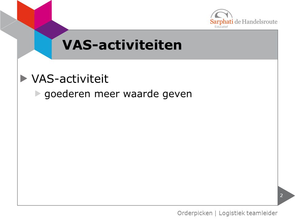 VAS-activiteiten VAS-activiteit goederen meer waarde geven