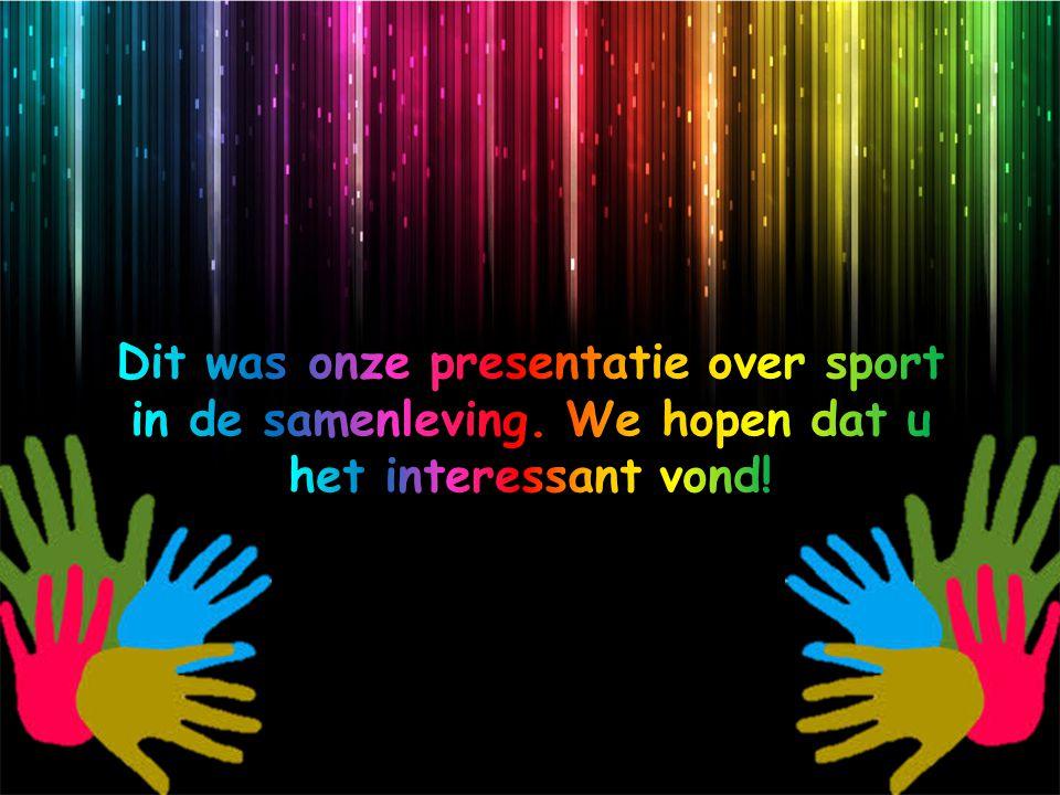 Dit was onze presentatie over sport in de samenleving