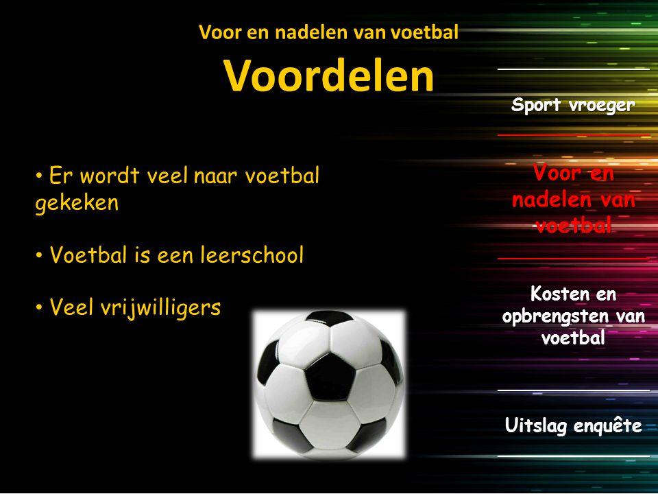 Voor en nadelen van voetbal Voordelen
