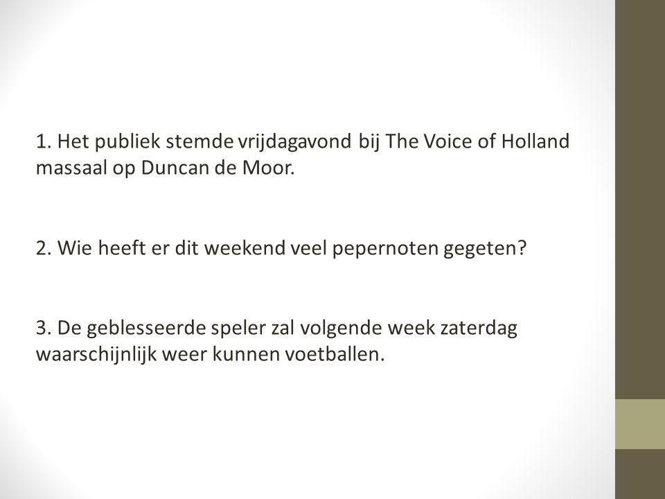 1. Het publiek stemde vrijdagavond bij The Voice of Holland massaal op Duncan de Moor.