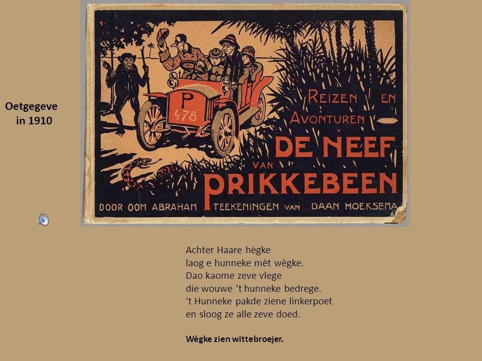 Oetgegeve in 1910 Achter Haare hègke laog e hunneke mèt wègke.
