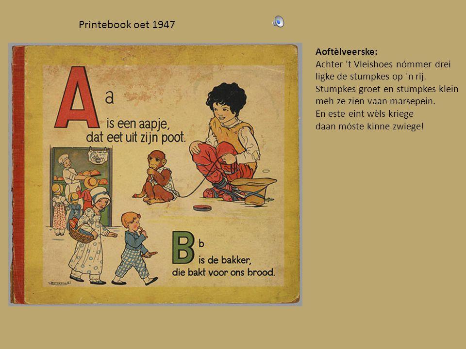 Printebook oet 1947 Aoftèlveerske: Achter t Vleishoes nómmer drei