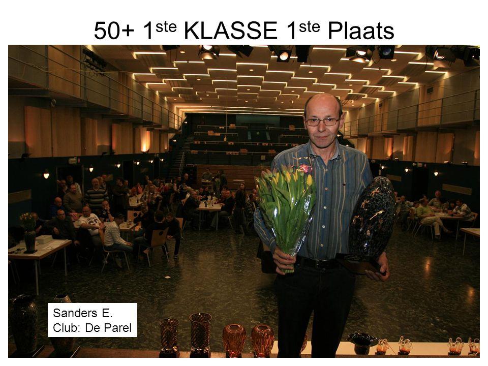 50+ 1ste KLASSE 1ste Plaats Sanders E. Club: De Parel