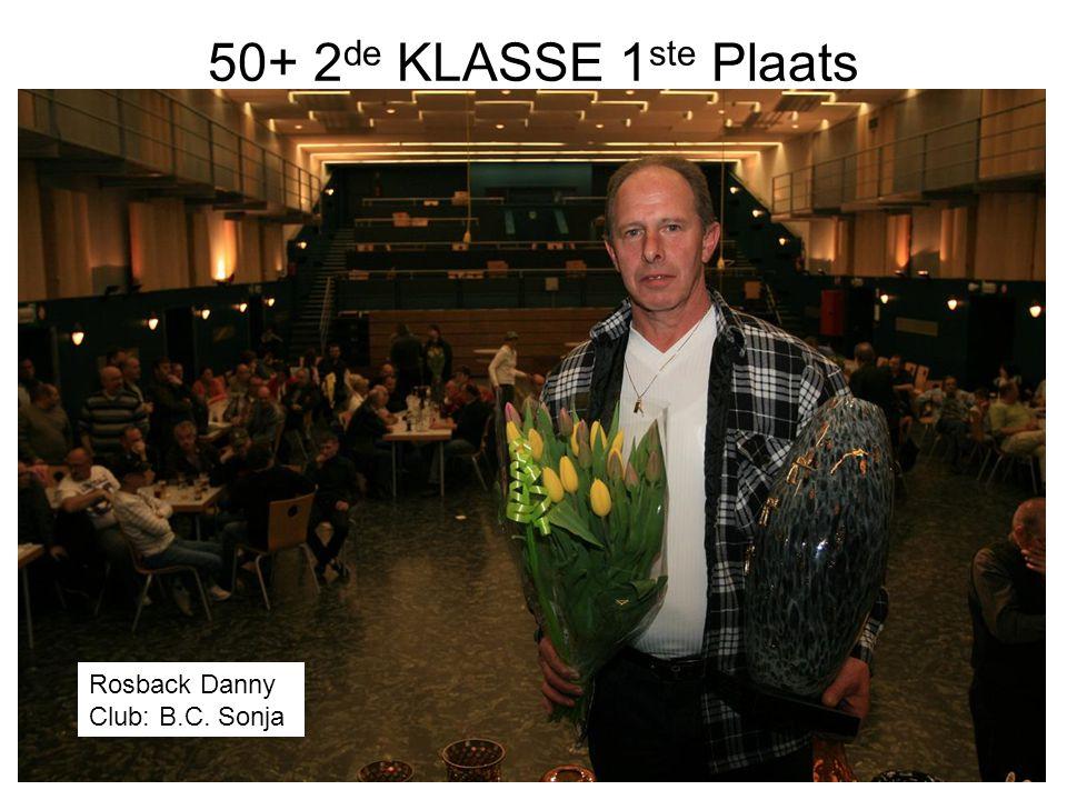 50+ 2de KLASSE 1ste Plaats Rosback Danny Club: B.C. Sonja