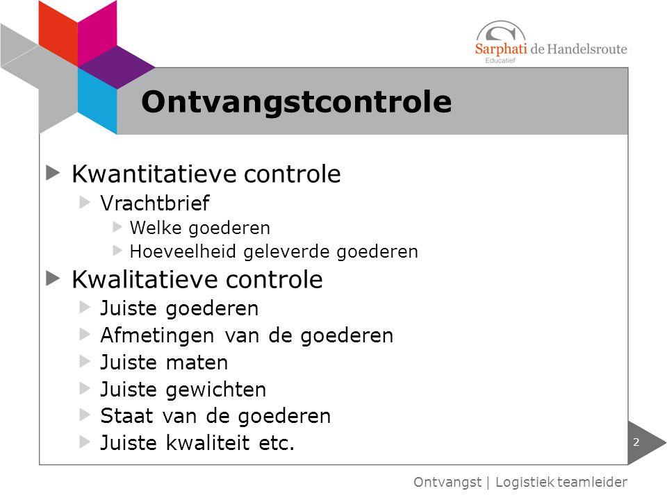 Ontvangstcontrole Kwantitatieve controle Kwalitatieve controle