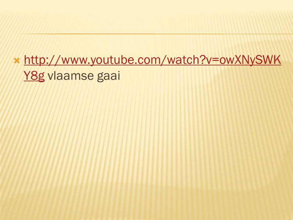 http://www.youtube.com/watch v=owXNySWKY8g vlaamse gaai