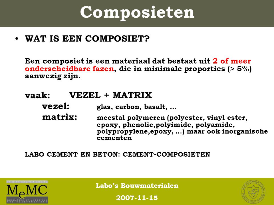 Composieten WAT IS EEN COMPOSIET