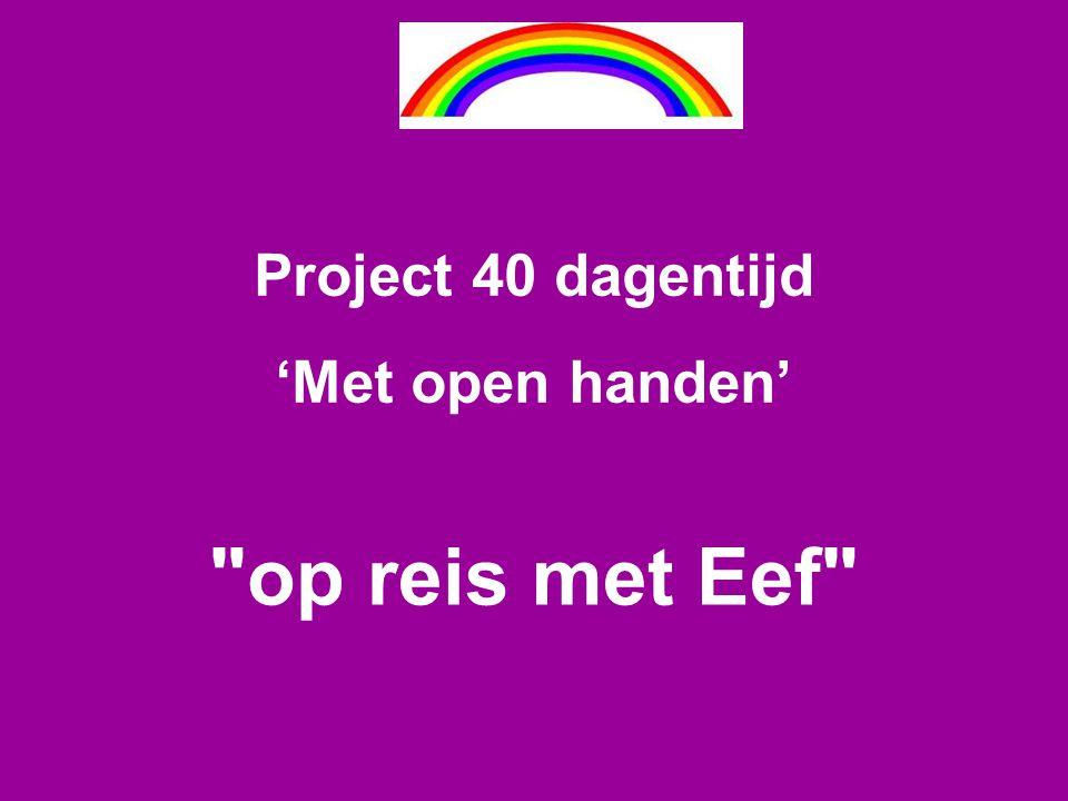 Project 40 dagentijd 'Met open handen' op reis met Eef 26