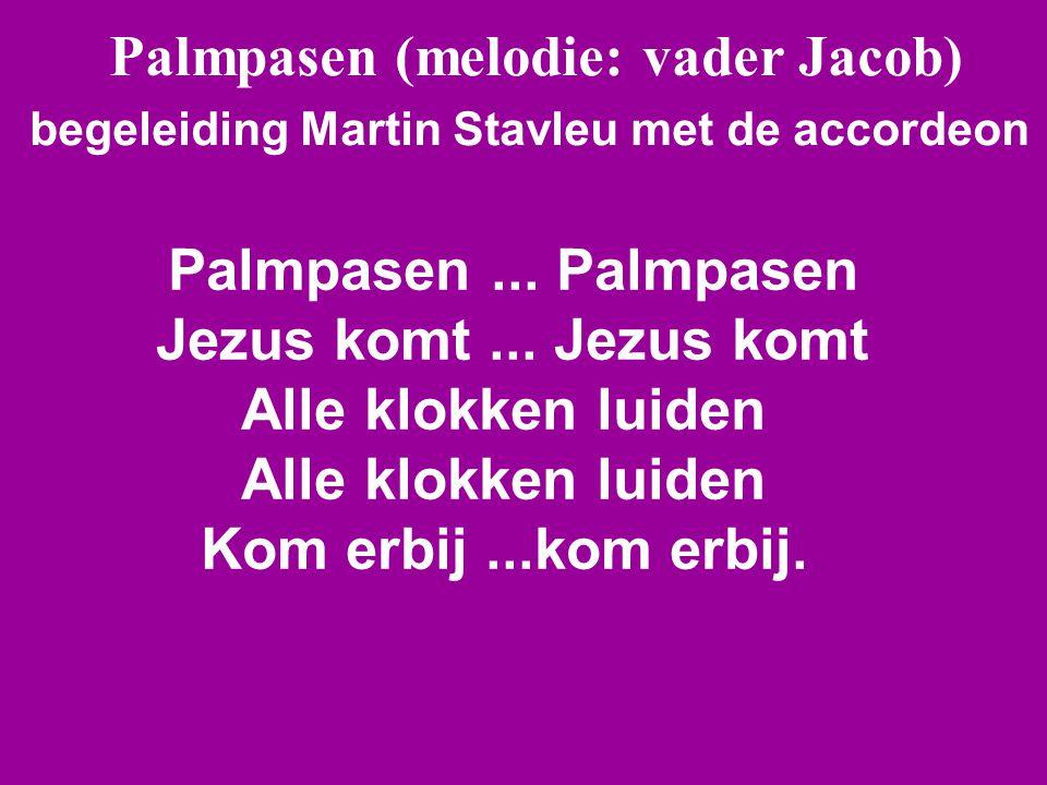 Palmpasen (melodie: vader Jacob)