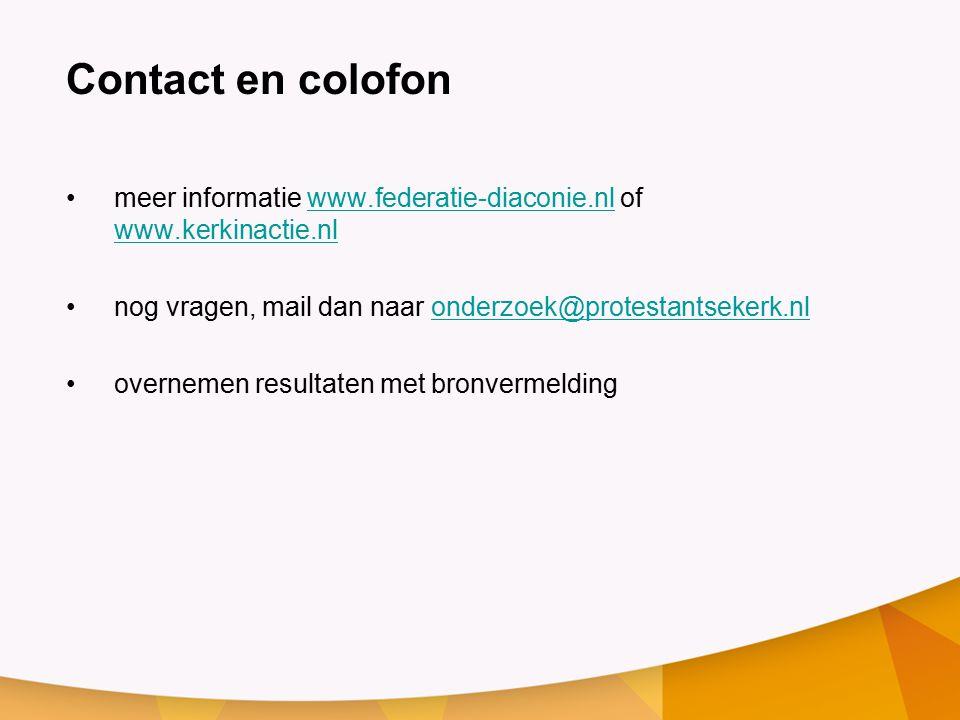 Contact en colofon meer informatie www.federatie-diaconie.nl of www.kerkinactie.nl. nog vragen, mail dan naar onderzoek@protestantsekerk.nl.
