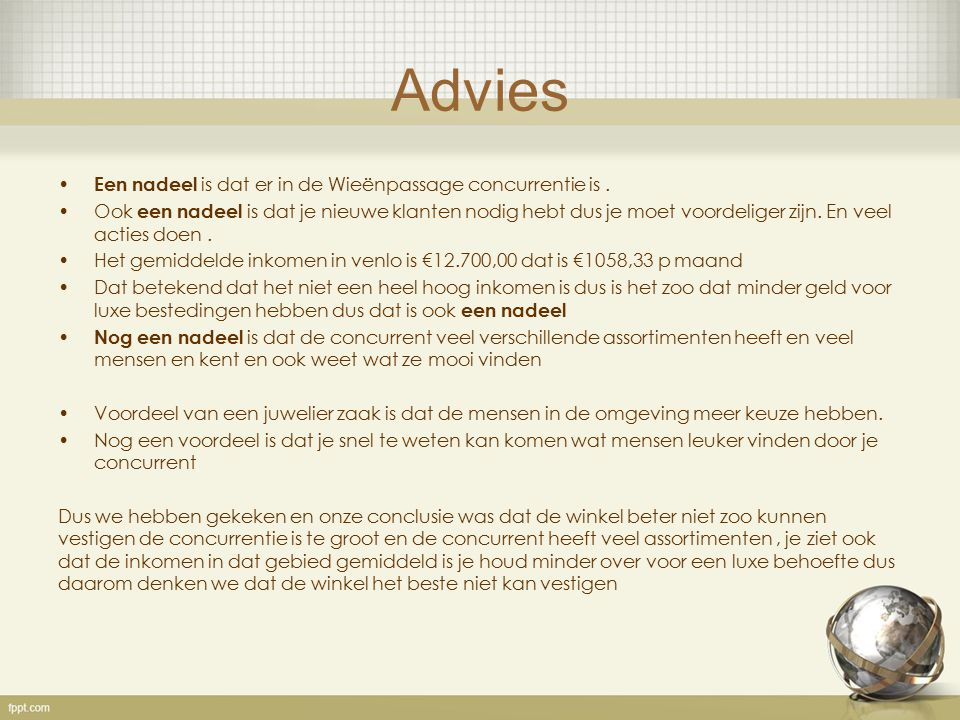 Advies Een nadeel is dat er in de Wieënpassage concurrentie is .