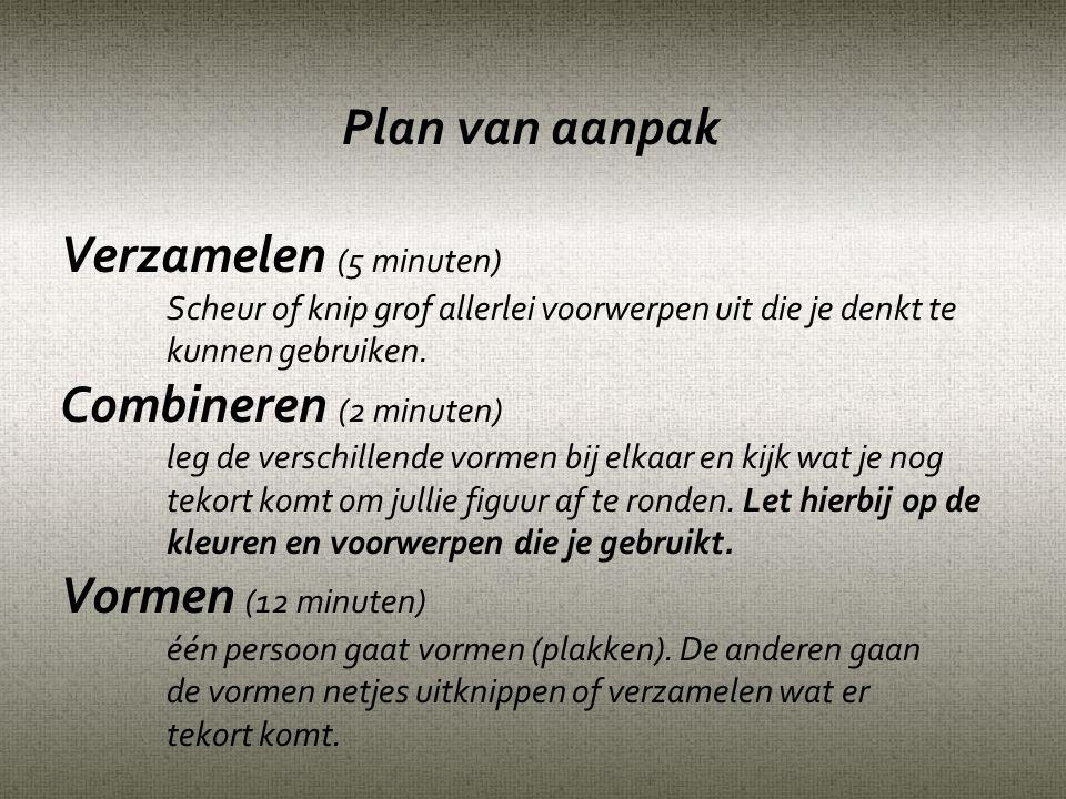 Plan van aanpak Verzamelen (5 minuten) Combineren (2 minuten)