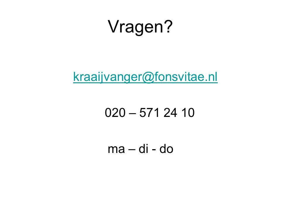 Vragen kraaijvanger@fonsvitae.nl 020 – 571 24 10 ma – di - do