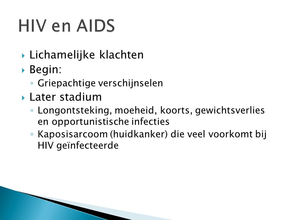 HIV en AIDS Lichamelijke klachten Begin: Later stadium