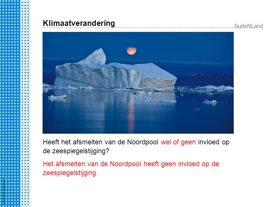 Klimaatverandering Heeft het afsmelten van de Noordpool wel of geen invloed op de zeespiegelstijging