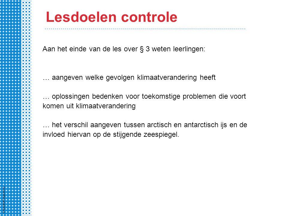 Lesdoelen controle Aan het einde van de les over § 3 weten leerlingen: