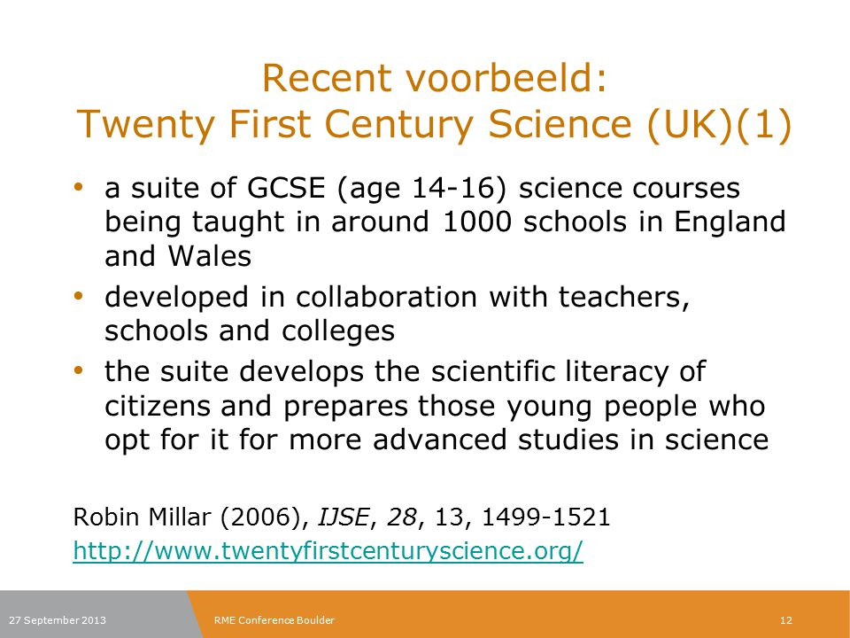 Recent voorbeeld: Twenty First Century Science (UK)(1)