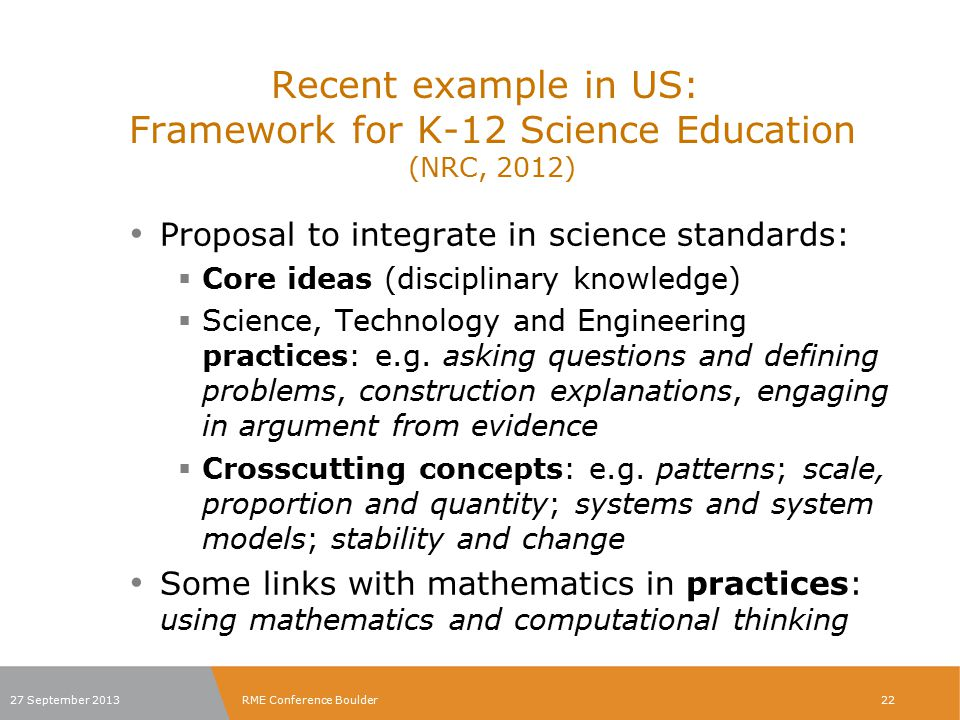 Recent example in US: Framework for K-12 Science Education (NRC, 2012)