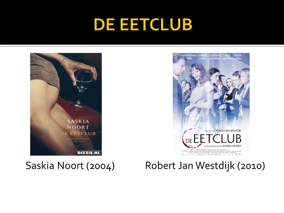 DE EETCLUB Saskia Noort (2004) Robert Jan Westdijk (2010)