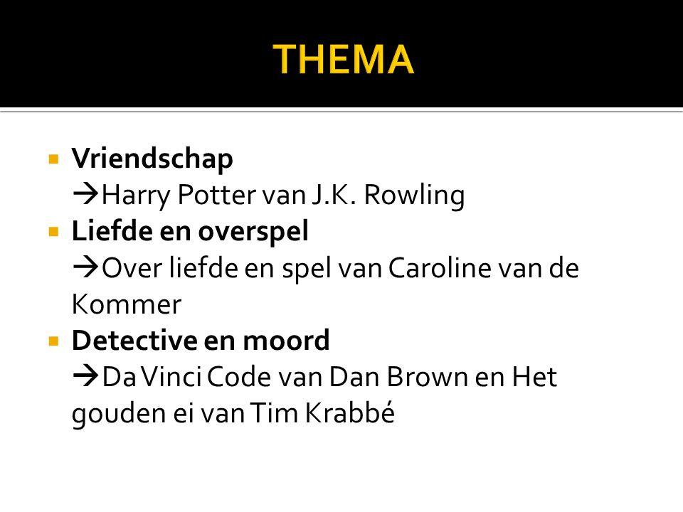 THEMA Vriendschap Harry Potter van J.K. Rowling
