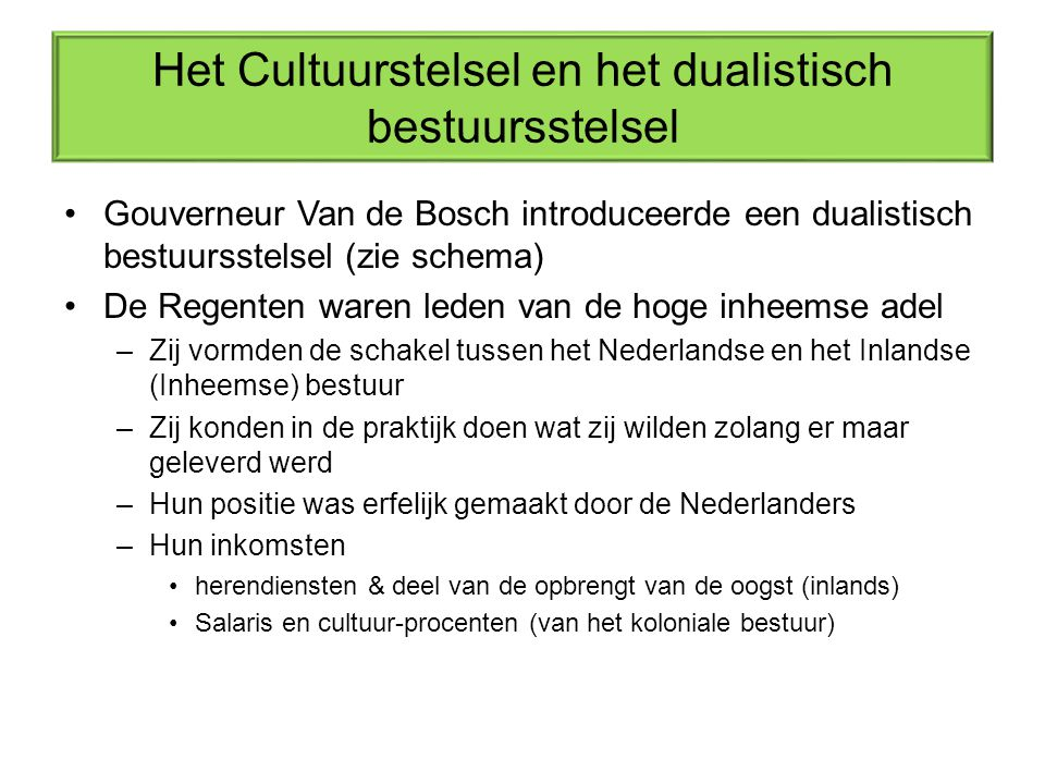 Het Cultuurstelsel en het dualistisch bestuursstelsel