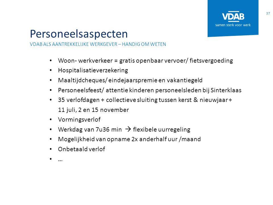 Personeelsaspecten VDAB ALS AANTREKKELIJKE WERKGEVER – handig om weten. Woon- werkverkeer = gratis openbaar vervoer/ fietsvergoeding.