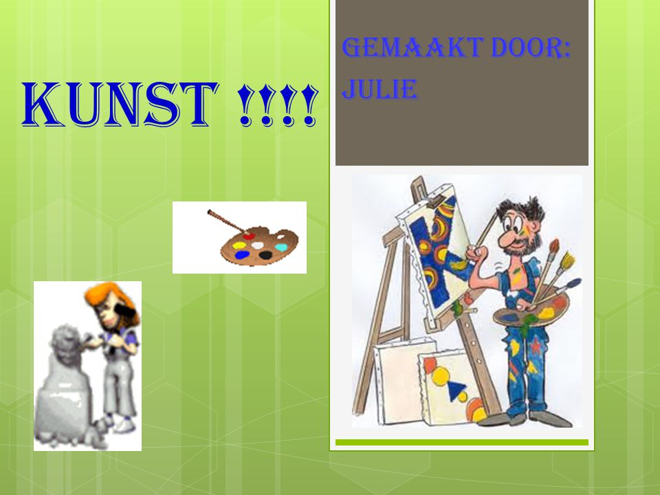 GEMAAKT DOOR: JULIE KUNST !!!!