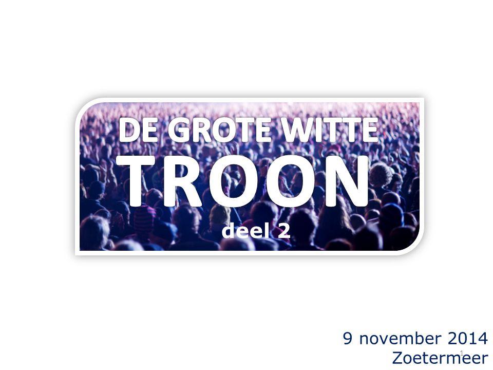 DE GROTE WITTE TROON deel 2 9 november 2014 Zoetermeer