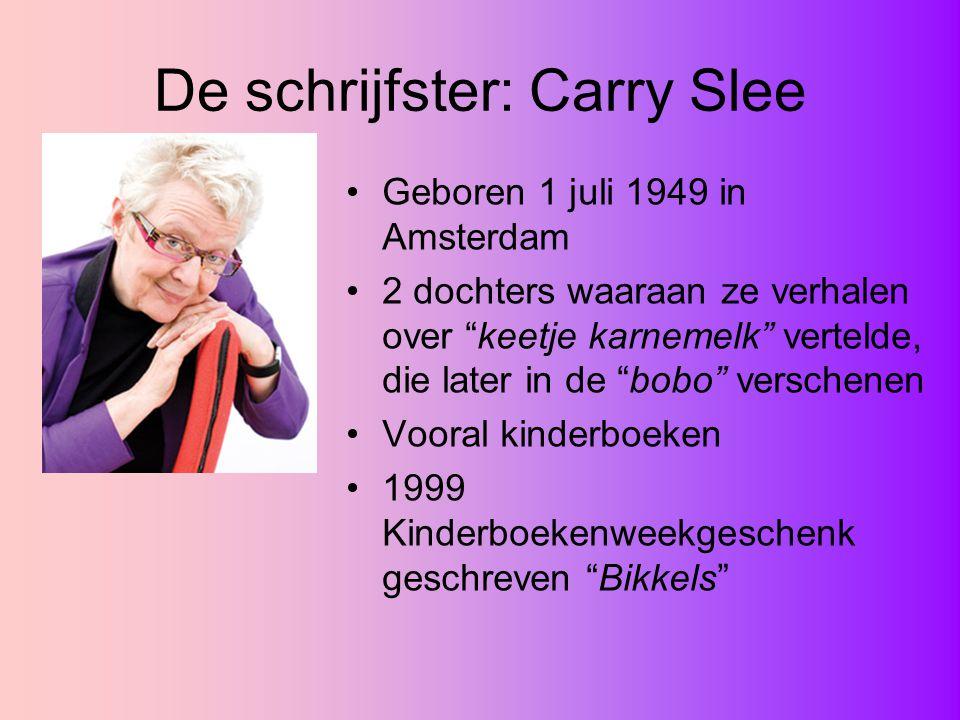 De schrijfster: Carry Slee