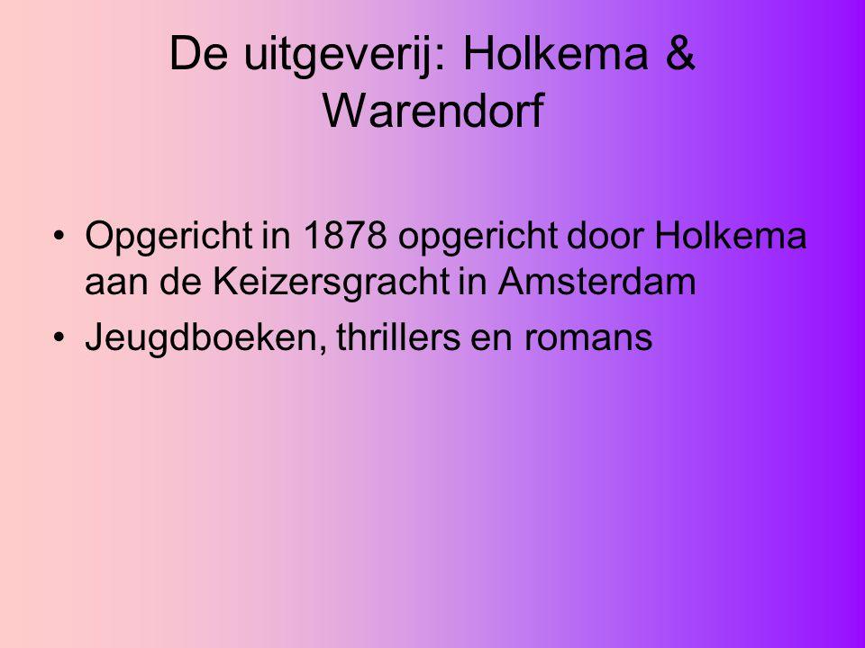 De uitgeverij: Holkema & Warendorf