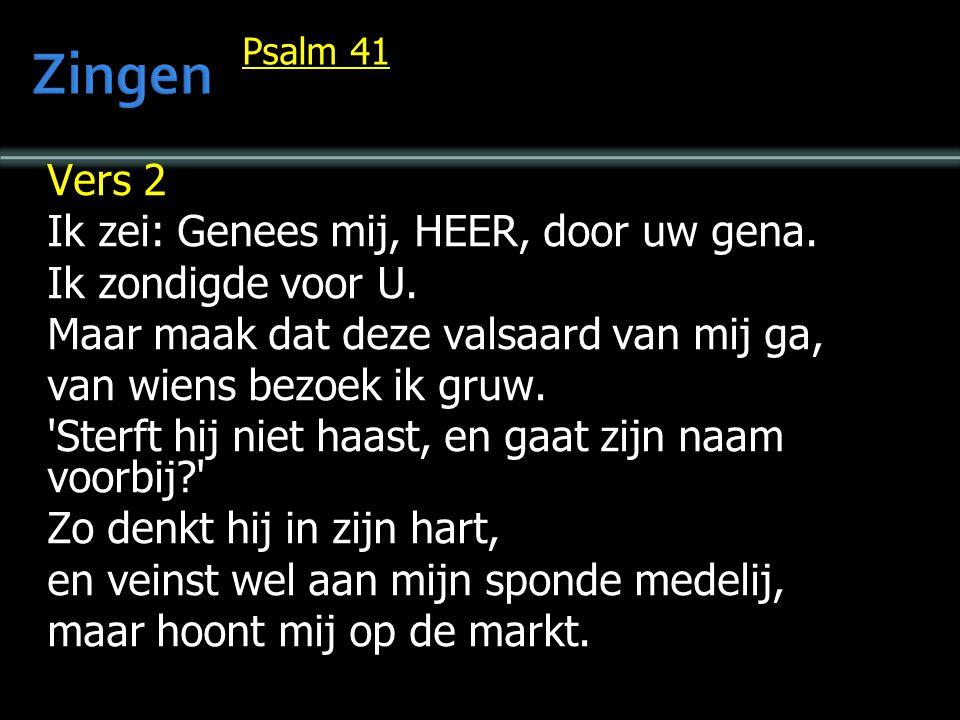 Zingen Vers 2 Ik zei: Genees mij, HEER, door uw gena.