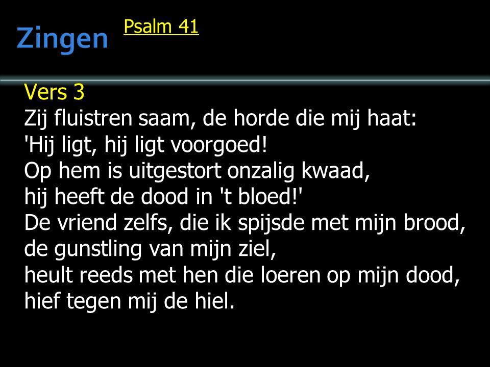 Zingen Vers 3 Zij fluistren saam, de horde die mij haat: