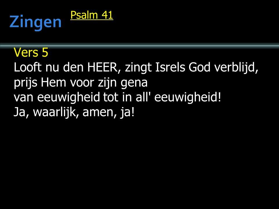 Zingen Vers 5 Looft nu den HEER, zingt Isrels God verblijd,