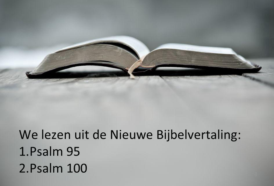 We lezen uit de Nieuwe Bijbelvertaling: